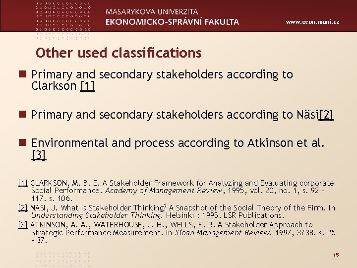 www. econ. muni. cz Other used classifications n Primary and secondary stakeholders according to