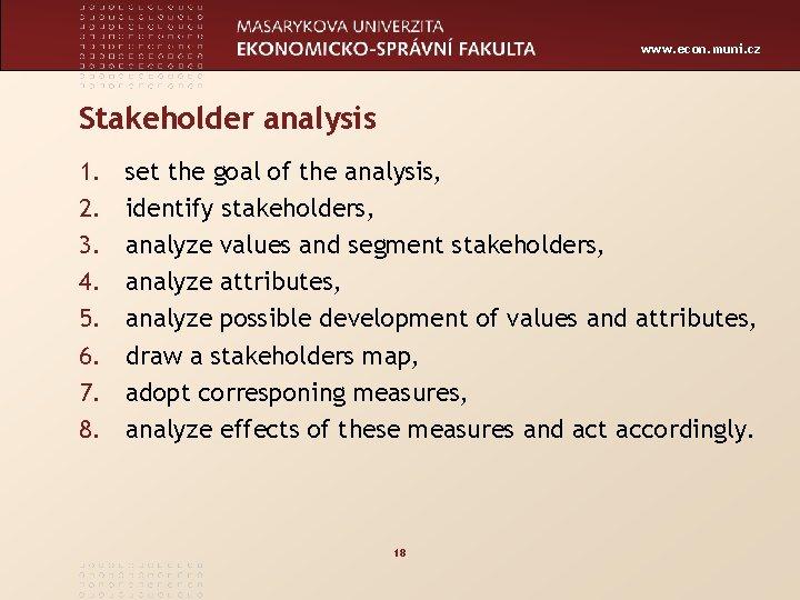 www. econ. muni. cz Stakeholder analysis 1. 2. 3. 4. 5. 6. 7. 8.