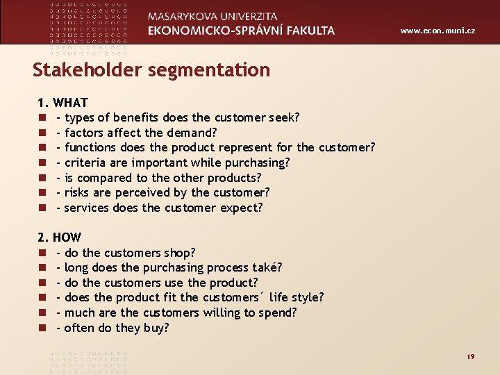 www. econ. muni. cz Stakeholder segmentation 1. n n n n WHAT - types