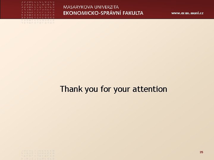 www. econ. muni. cz Thank you for your attention 35