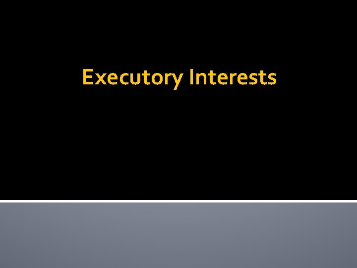 Executory Interests