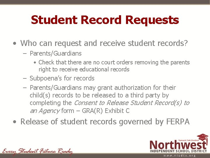 Student Record Requests • Who can request and receive student records? – Parents/Guardians •