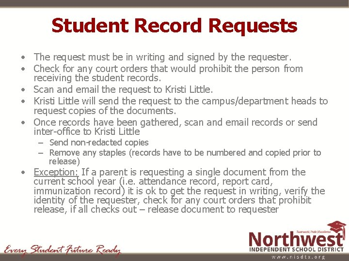Student Record Requests • The request must be in writing and signed by the