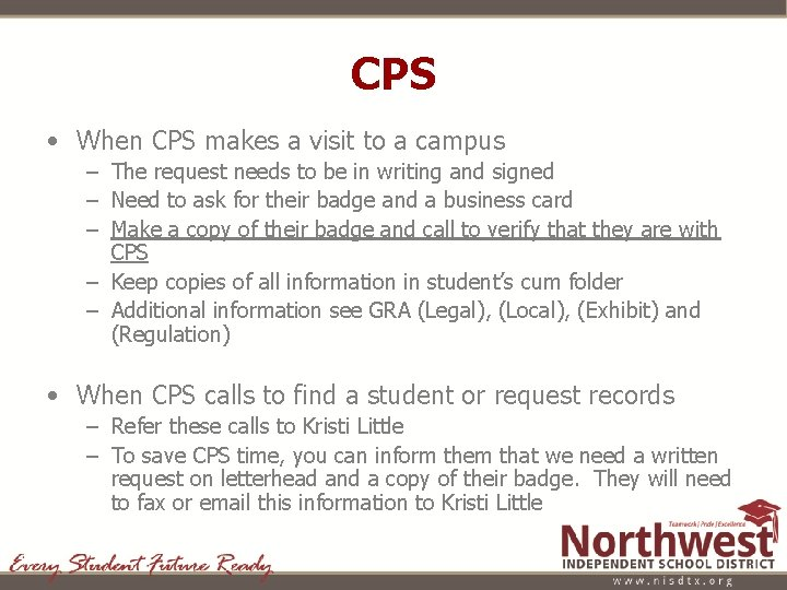 CPS • When CPS makes a visit to a campus – The request needs