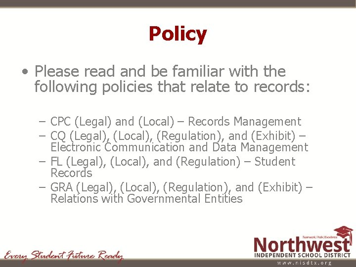 Policy • Please read and be familiar with the following policies that relate to
