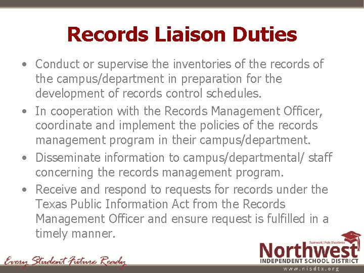 Records Liaison Duties • Conduct or supervise the inventories of the records of the