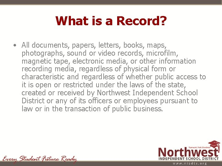 What is a Record? • All documents, papers, letters, books, maps, photographs, sound or