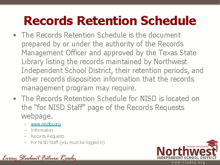 Records Retention Schedule • The Records Retention Schedule is the document prepared by or