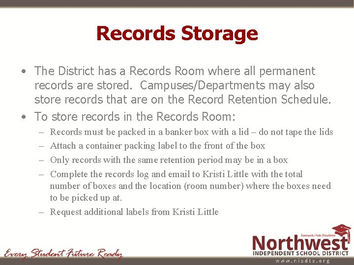 Records Storage • The District has a Records Room where all permanent records are