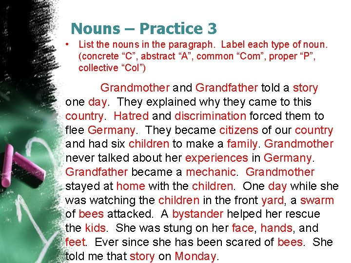Nouns – Practice 3 • List the nouns in the paragraph. Label each type