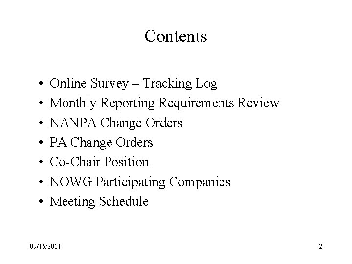 Contents • • Online Survey – Tracking Log Monthly Reporting Requirements Review NANPA Change
