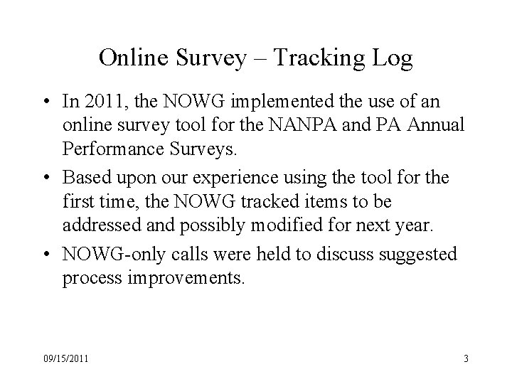 Online Survey – Tracking Log • In 2011, the NOWG implemented the use of