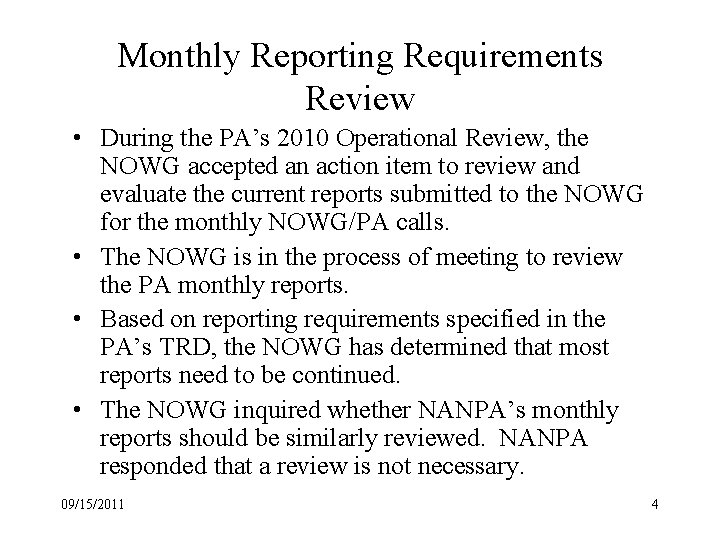 Monthly Reporting Requirements Review • During the PA's 2010 Operational Review, the NOWG accepted