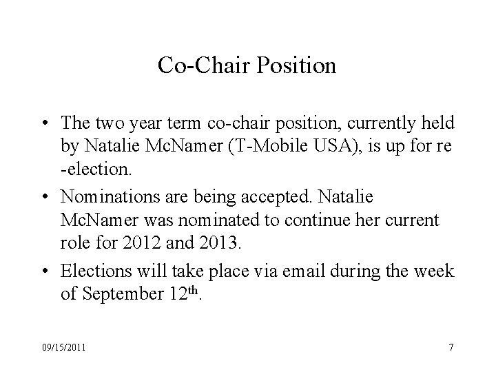 Co-Chair Position • The two year term co-chair position, currently held by Natalie Mc.