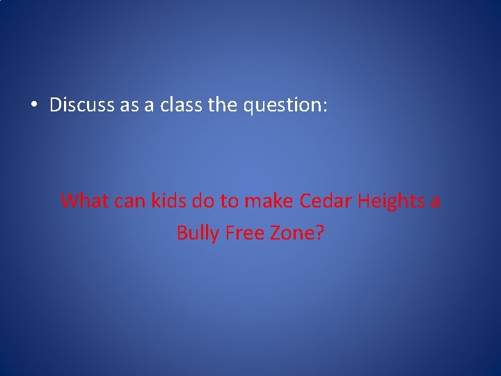 • Discuss as a class the question: What can kids do to make