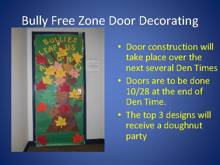 Bully Free Zone Door Decorating • Door construction will take place over the next