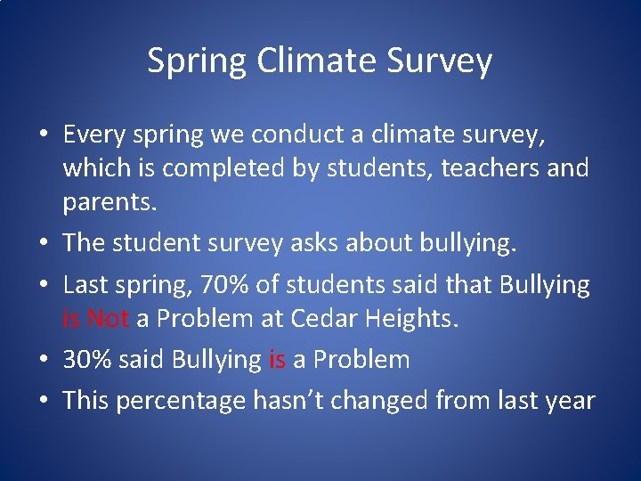 Spring Climate Survey • Every spring we conduct a climate survey, which is completed