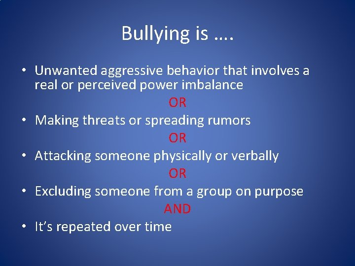 Bullying is …. • Unwanted aggressive behavior that involves a real or perceived power