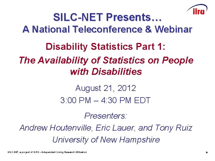 SILC-NET Presents… A National Teleconference & Webinar Disability Statistics Part 1: The Availability of