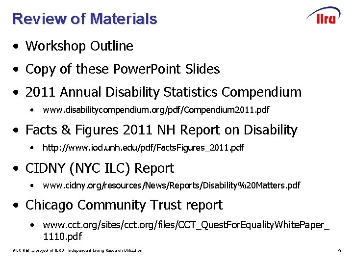 Review of Materials • Workshop Outline • Copy of these Power. Point Slides •