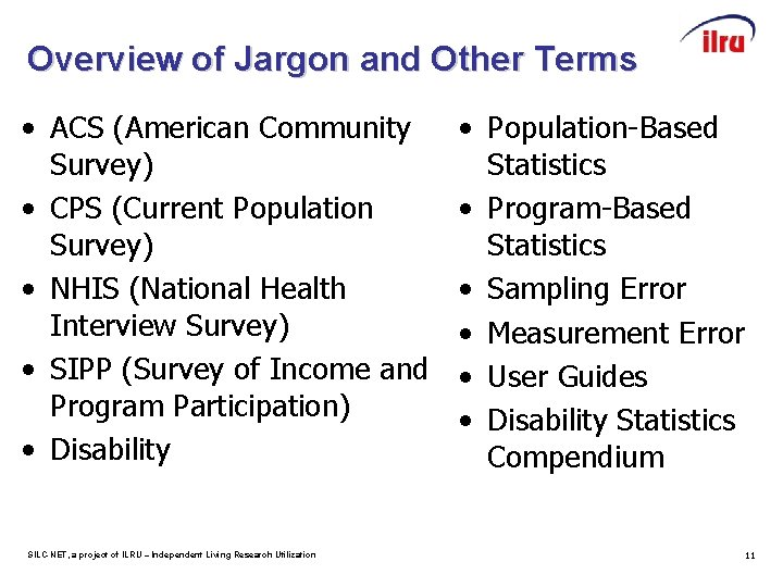 Overview of Jargon and Other Terms • ACS (American Community Survey) • CPS (Current