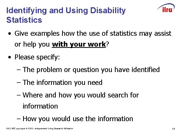 Identifying and Using Disability Statistics • Give examples how the use of statistics may