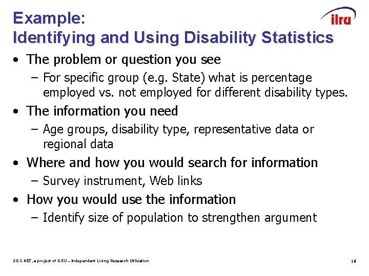 Example: Identifying and Using Disability Statistics • The problem or question you see –