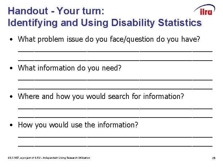 Handout - Your turn: Identifying and Using Disability Statistics • What problem issue do