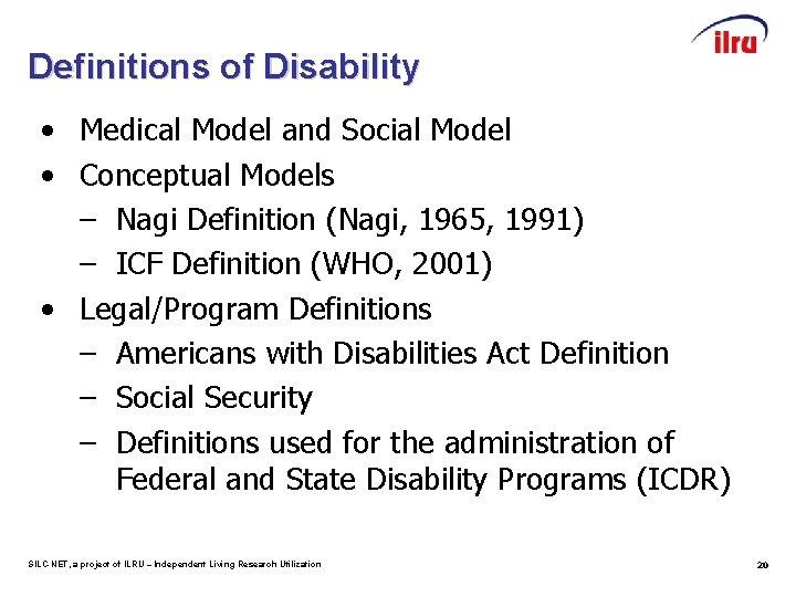 Definitions of Disability • Medical Model and Social Model • Conceptual Models – Nagi