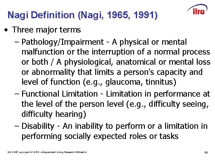 Nagi Definition (Nagi, 1965, 1991) • Three major terms – Pathology/Impairment - A physical