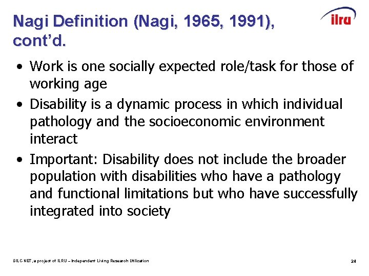 Nagi Definition (Nagi, 1965, 1991), cont'd. • Work is one socially expected role/task for