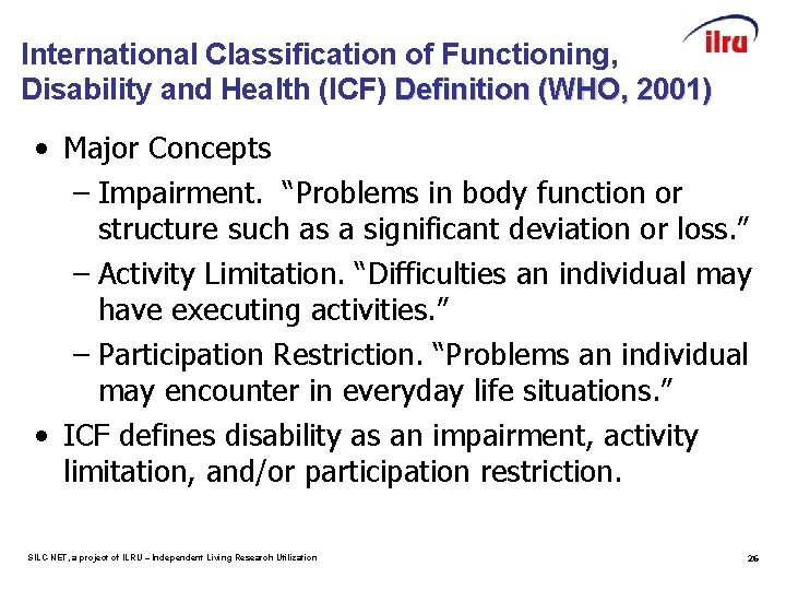 International Classification of Functioning, Disability and Health (ICF) Definition (WHO, 2001) • Major Concepts