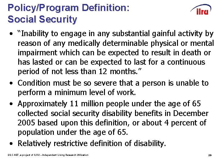 """Policy/Program Definition: Social Security • """"Inability to engage in any substantial gainful activity by"""