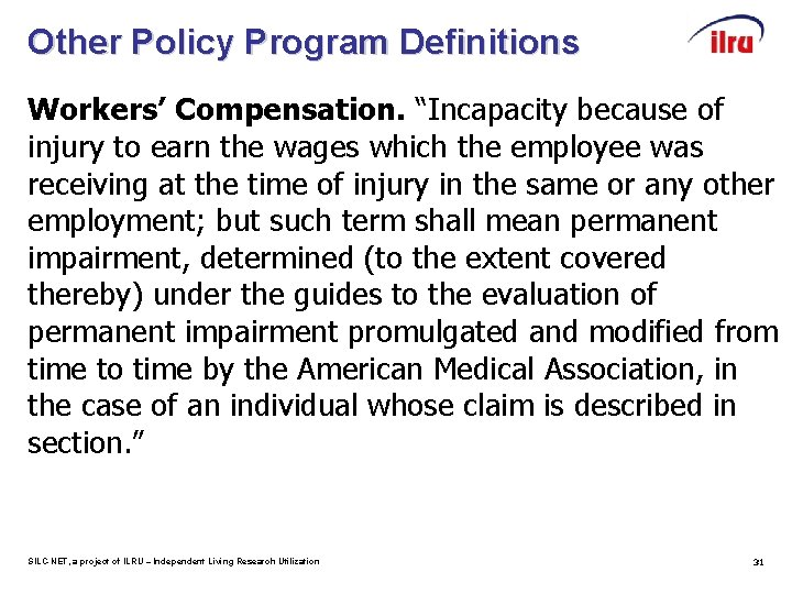 """Other Policy Program Definitions Workers' Compensation. """"Incapacity because of injury to earn the wages"""