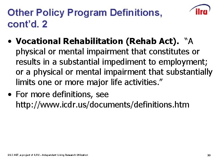 """Other Policy Program Definitions, cont'd. 2 • Vocational Rehabilitation (Rehab Act). """"A physical or"""
