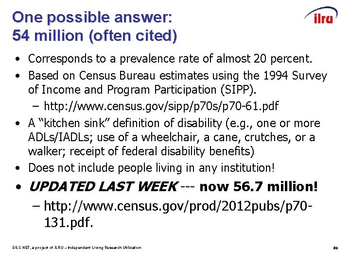 One possible answer: 54 million (often cited) • Corresponds to a prevalence rate of