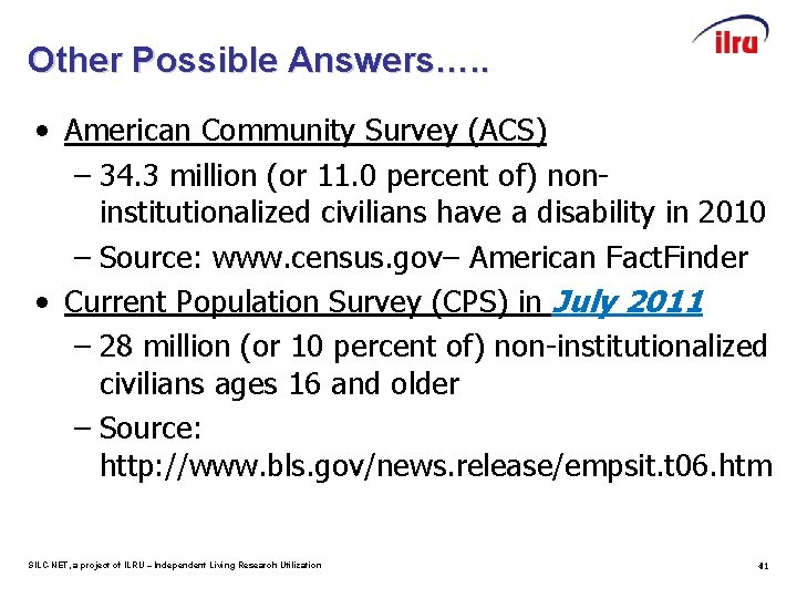 Other Possible Answers…. . • American Community Survey (ACS) – 34. 3 million (or
