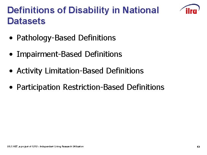 Definitions of Disability in National Datasets • Pathology-Based Definitions • Impairment-Based Definitions • Activity