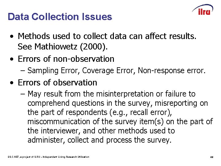 Data Collection Issues • Methods used to collect data can affect results. See Mathiowetz