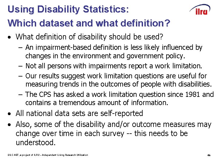 Using Disability Statistics: Which dataset and what definition? • What definition of disability should