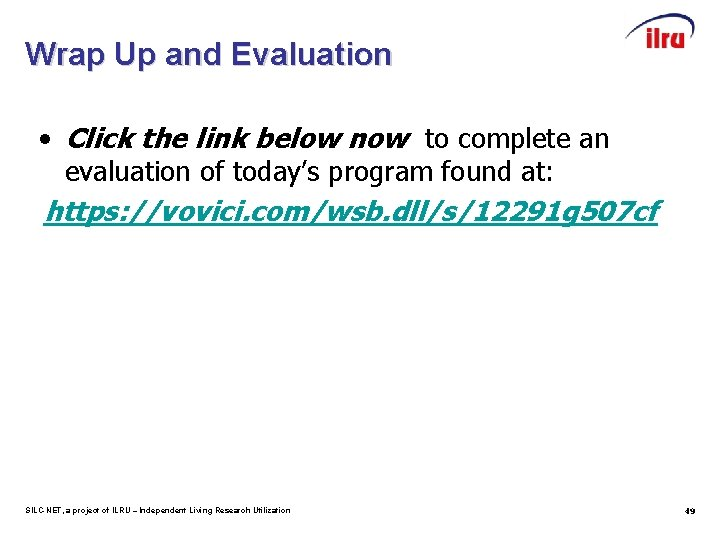 Wrap Up and Evaluation • Click the link below now to complete an evaluation