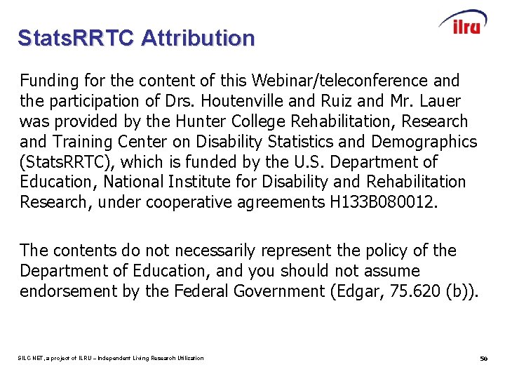 Stats. RRTC Attribution Funding for the content of this Webinar/teleconference and the participation of