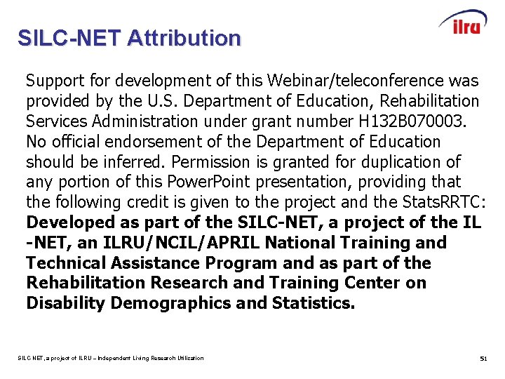 SILC-NET Attribution Support for development of this Webinar/teleconference was provided by the U. S.