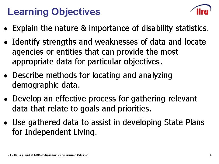 Learning Objectives Explain the nature & importance of disability statistics. Identify strengths and weaknesses