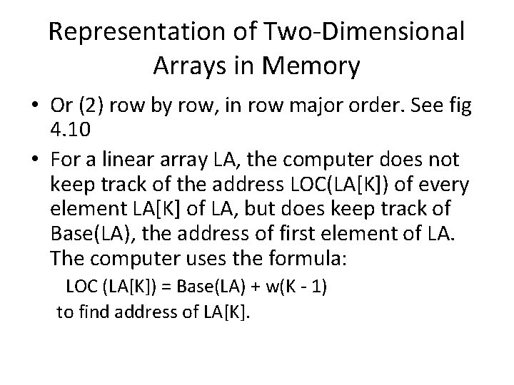Representation of Two-Dimensional Arrays in Memory • Or (2) row by row, in row