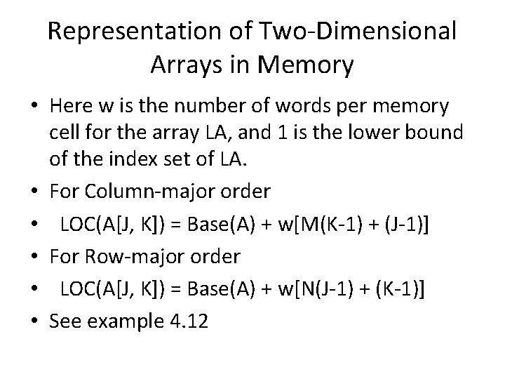 Representation of Two-Dimensional Arrays in Memory • Here w is the number of words