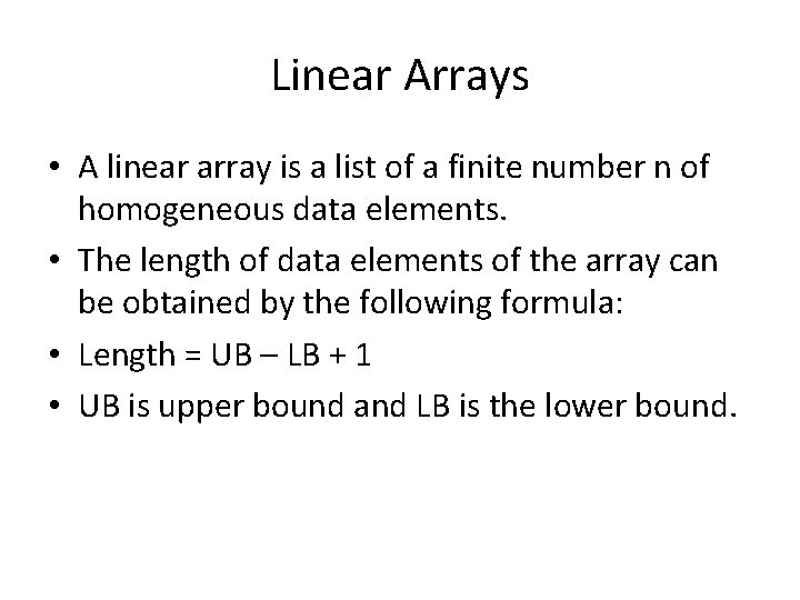 Linear Arrays • A linear array is a list of a finite number n