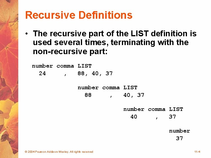 Recursive Definitions • The recursive part of the LIST definition is used several times,