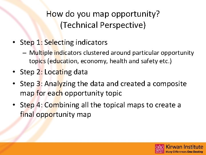 How do you map opportunity? (Technical Perspective) • Step 1: Selecting indicators – Multiple