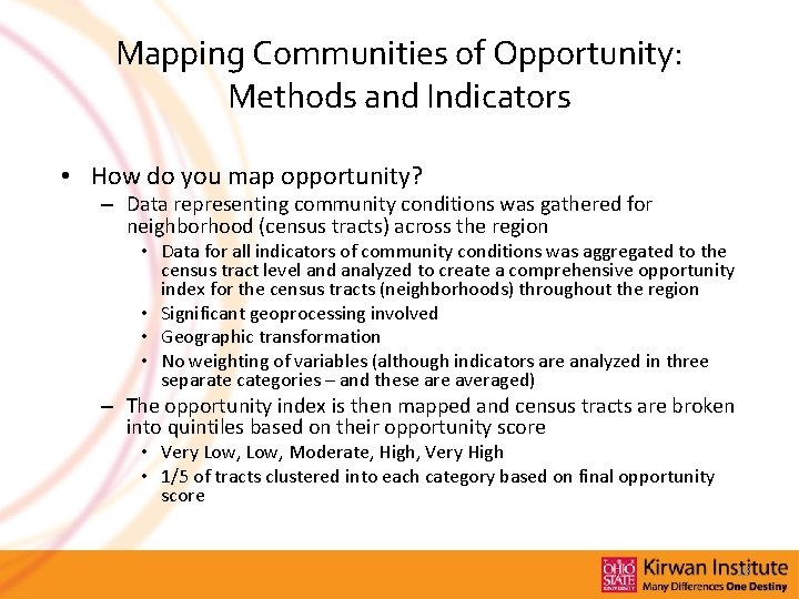 Mapping Communities of Opportunity: Methods and Indicators • How do you map opportunity? –